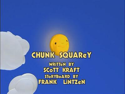 Chunk Squarey Episode