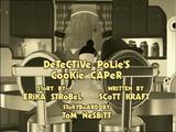 Detective Polie's Cookie Caper (episode)