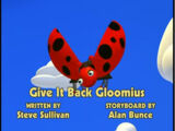 Give It Back Gloomius