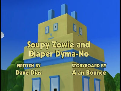 Soupy Zowie and Diaper DymaNo