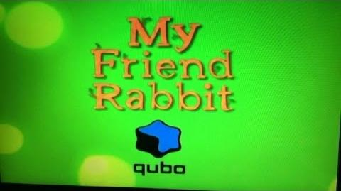 Qubo Commercials My Friend Rabbit and Jacob Two-Two