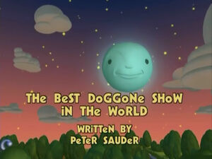 The Best Doggone Show in the World