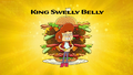 King Swelly Belly Title Card