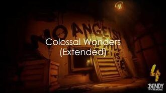 Bendy And The Ink Machine Chapter 4 OST Colossal Wonders (Extended)
