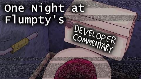 One Night at Flumpty's (Developer Commentary)
