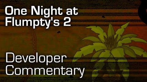 One Night at Flumpty's 2 (Developer Commentary)