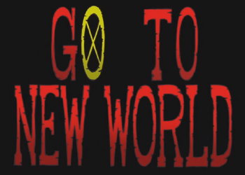 GO TO NEW WORLD