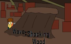 Wave Shocking Wood