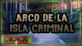 ArcoDeLaIslaCriminal.png