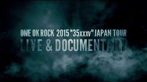 "ONE OK ROCK - ONE OK ROCK 2015 ""35xxxv""JAPAN TOUR LIVE&DOCUMENTARY Teaser"