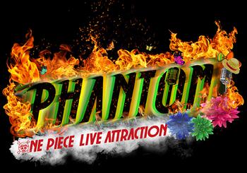 One Piece Live Attraction: Phantom