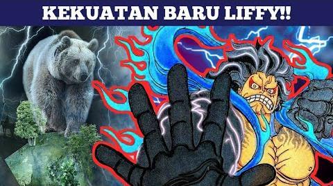 BERUANG!!! KEKUATAN BARU LUFFY!!! (One Piece)