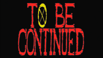 To Be Continued Screen