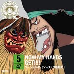 NOW MY HANDS GET!!!!