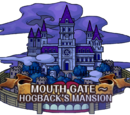 Mouth Gate ~ Hogback's Mansion