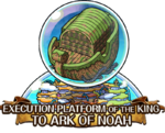 Execution Platform of the King To Ark of Noah