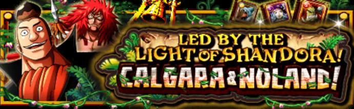 Led by the Light of Shandora! Calgara & Noland! Banner