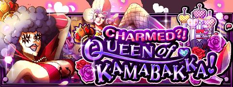 Charmed?! Queen of Kamabakka! Banner