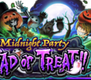 DEAD or TREAT!! ~Midnight Party~