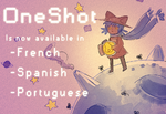 OneShot available in French, Spanish and Portugese