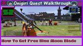 Onigiri Quest Walkthrough How To Get Free Blue Moon Blade Part 52🐲