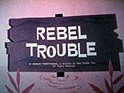RebelTrouble
