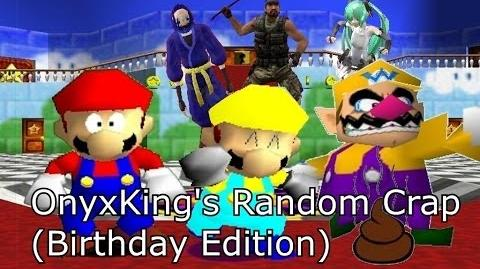 SM64 Bloopers OnyxKing's Random Crap Birthday Edition