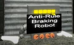 Anti-Rule Braking Robot