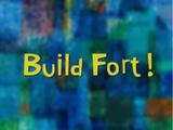 Build Fort!