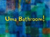 Uma Bathroom!