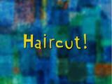 Haircut!