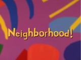 Neighborhood!