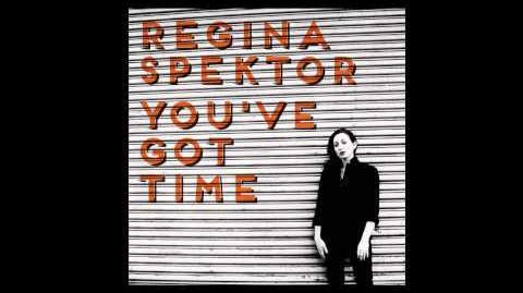 """You've Got Time"" - Regina Spektor-0"