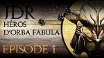 HÉROS D'ORBA FABULA - Episode 1 Les bagnards de Fort Gaubard