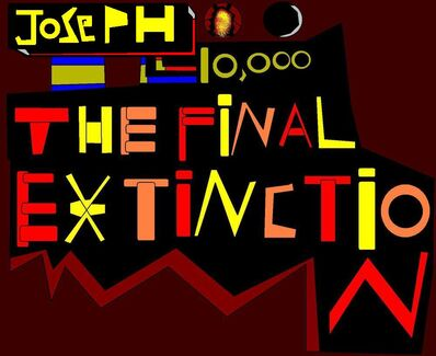 Joseph 10,000 The Final Extinction Official Logo!