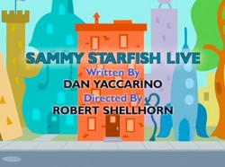 Sammy Starfish Live