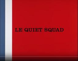 Le Quiet Squad