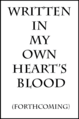 Written in my own heart's blood.png
