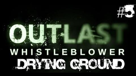 Outlast Whistleblower Walkthrough Part 5 Drying Ground No Commentary