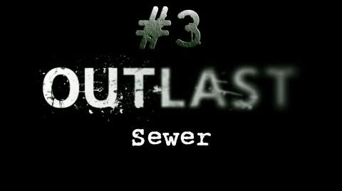 Outlast CH. 3 Sewer - Gameplay Walkthrough HD No Commentary