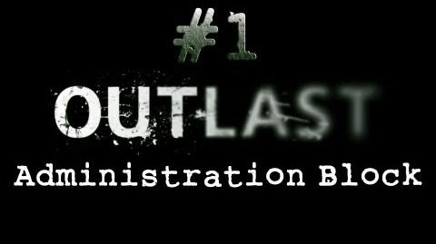 Outlast CH. 1 Administration Block - Gameplay Walkthrough HD No Commentary