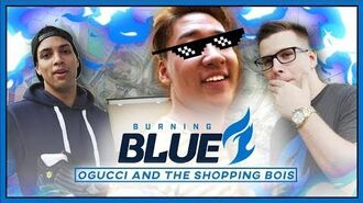 OGUCCI - Shopping w aKm, OGE, and Jay Burning Blue Dallas Fuel