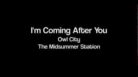 Owl City - I'm Coming After You