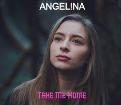 ANGEL!NA - Take Me Home