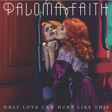 Paloma Faith - Only Love Can Hurt Like This (single cover)
