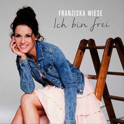 Franziska Wiese Ich bin frei