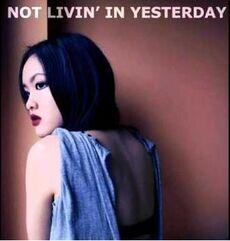 Not livin' in yesterday