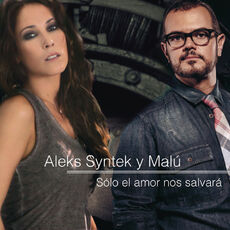Aleks Syntek-Solo El Amor Nos Salvara (Featuring Malu)