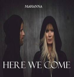 Mahanna Here We Come