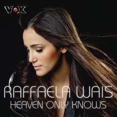 Raffaela Wais Heaven Only Knows